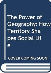 The Power of Geography: How Territory Shapes Social Life