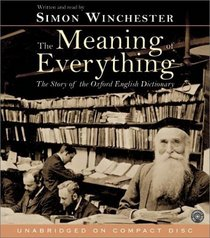 The Meaning of Everything CD : The Story of the Oxford English Dictionary