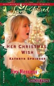 Her Christmas Wish (Tiny Blessings, Bk 5) (Love Inspired, No 324) (Larger Print)