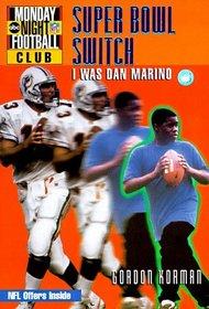 NFL Monday Night Football Club: Super Bowl Switch - Book #3 : I Was Dan Marino (NFL Monday Night Football Club)