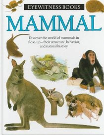 Mammal : (New York Times Notable Book of the Year) (Eyewitness Books)