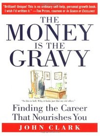 The Money is in the Gravy: Finding the Career that Nourishes You