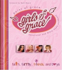 Girls of Grace: Faith, Family, Friends and Boys