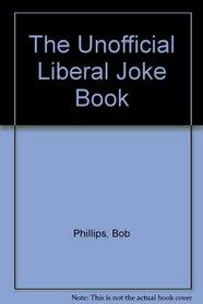 The Unofficial Liberal Joke Book