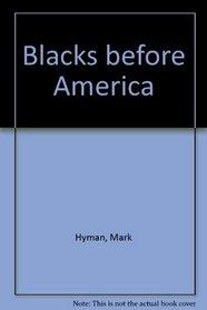 Blacks Before America