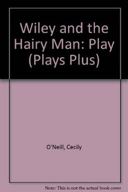 Wiley and the Hairy Man: Play (Plays Plus)