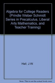 Algebra for College Students (Prindle Weber Schmidt Series in Precalculus, Liberal Arts Mathematics, and Teacher Training)