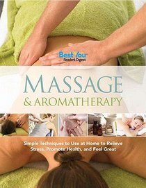 Massage & Aromatherapy: Simple Techniques to Use at Home to Relieve Stress, Promote Health, and Feel Great�� [MASSAGE & AROMATHERAPY] [Hardcover]