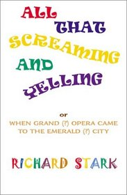 All That Screaming and Yelling, or, When Grand (?) Opera Came to the Emerald (?) City