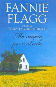 ME MUERO POR IR AL CIELO (Spanish Edition)