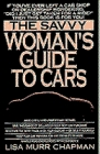 SAVVY WOMAN'S GUIDE TO AUTOS