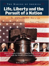 Time: The Making of America: Life, Liberty and the Pursuit of a Nation (Making of America)