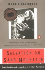 Salvation on Sand Mountain: Snake-Handling and Redemption in Southern Appalachia