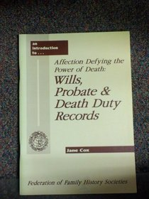 An Introduction to Wills Probate and Death Duty Records (An introduction to--)