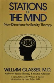 Stations of the Mind: New Directions for Reality Therapy