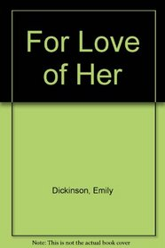 FOR LOVE OF HER P