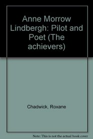 Anne Morrow Lindbergh: Pilot and Poet (Achievers)