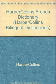 Harper Collins French Dictionary/French-English/English-French/College Edition