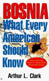 Bosnia: What Every American Should Know