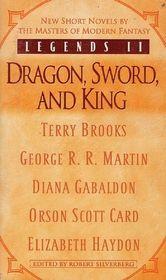 Legends II, Vol 2: Dragon, Sword, and King