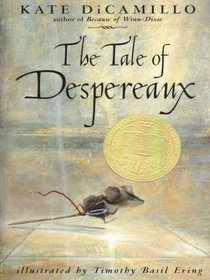 The Tale of Despereaux: Being the Story of a Mouse, a Princess, Some Soup, and a Spool of Thread (Large Print )