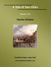 A Tale of Two Cities Volume 1 of 3   [EasyRead Super Large 24pt Edition]