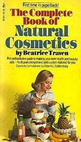 The Complete Book of Natural Cosmetics