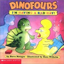 Dinofours I'm Having a Bad Day