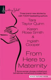 From Here to Maternity: A Second Chance / Promoted to Mom / On Angel's Wings (Signature Select)