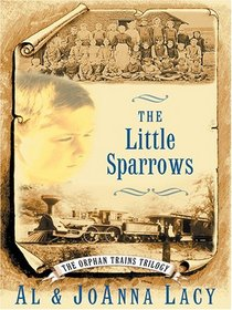 The Little Sparrows: The Orphan Trains Trilogy Book 1 (Thorndike Press Large Print Christian Historical Fiction)
