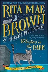 Whiskers in the Dark (Mrs. Murphy, Bk 28)