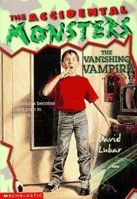 The Vanishing Vampire (The Accidental Monsters , No 1)