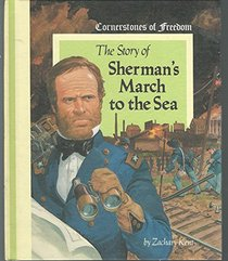 The Story of Sherman's March to the Sea (Cornerstones of Freedom)
