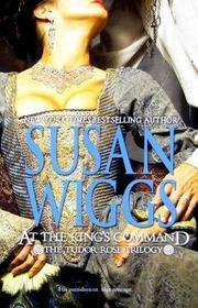 At the King's Command (Tudor Rose, Bk 1)