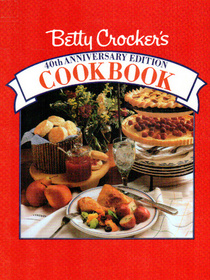 Betty Crocker's Cookbook/40th Anniversary Edition