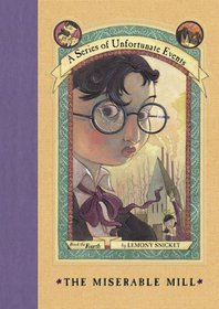 The Miserable Mill (Turtleback School & Library Binding Edition) (Series of Unfortunate Events)