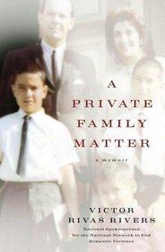 A Private Family Matter : A Memoir