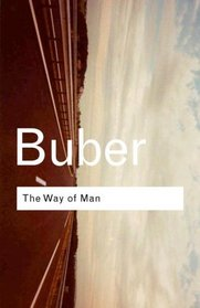 The Way of Man: According to the Teachings of Hasidism (Routledge Classics)