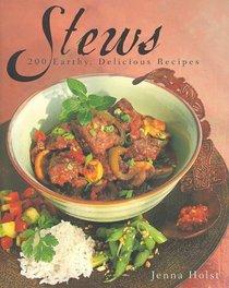 Stews: 200 Earthy, Delicious Recipes