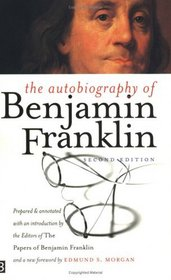 The Autobiography of Benjamin Franklin : Second Edition (Yale Nota Bene)