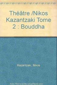 Bouddha (Theatre / Nikos Kazantzaki) (French Edition)