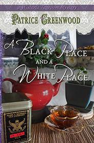 A Black Place and a White Place (Wisteria Tearoom Mysteries)