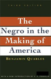Negro in the Making of America : Third Edition Revised, Updated, and Expanded