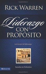 Liderazgo con prop�sito: Lecciones de liderazgo basadas en Nehem�as (Spanish Edition)
