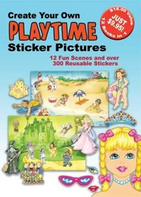 Create Your Own Playtime Sticker Pictures: 12 Scenes and Over 300 Reusable Stickers (Small-Format Create Your Own Sticker Cards)