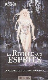 La Guerre des cygnes, tome 2 : La Rivière aux esprits