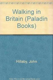 Walking in Britain (Paladin Books)