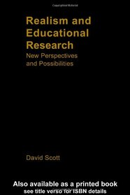 Realism and Educational Research: New Perspectives and Possibilities (Social Research and Educational Studies Series, 19)