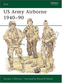 Us Army Airborne 1940-90: The First Fifty Years (Elite Series, No. 31)