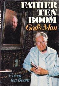 Father Ten Boom: God's Man